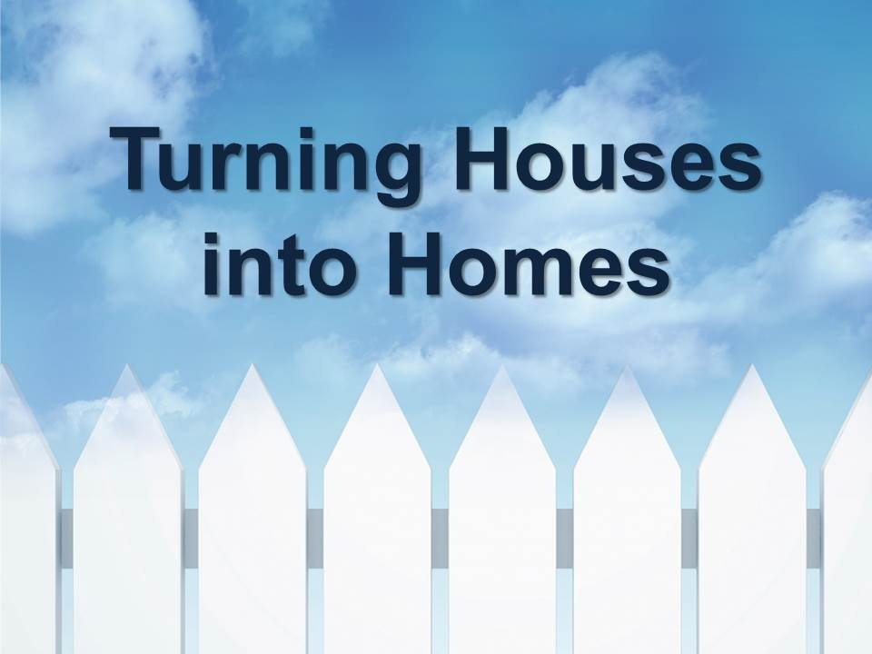 Houses into Homes